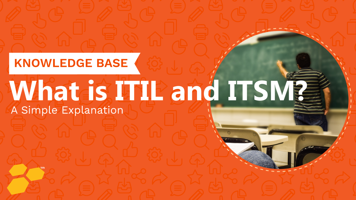 What Is Itil Itsm A Simple Explanation