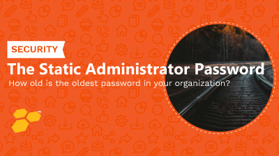 The Static Administrator Password Problem