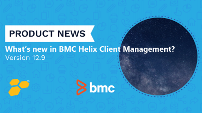 What's New in BMC Helix Client Management 12.9 Release