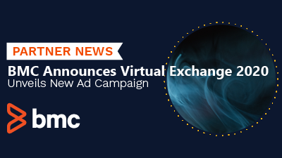 BMC Announces Virtual Exchange 2020 and Unveils New Ad Campaign