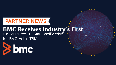 BMC Receives Industry's First PinkVERIFY™ ITIL 4® Certification for BMC Helix ITSM